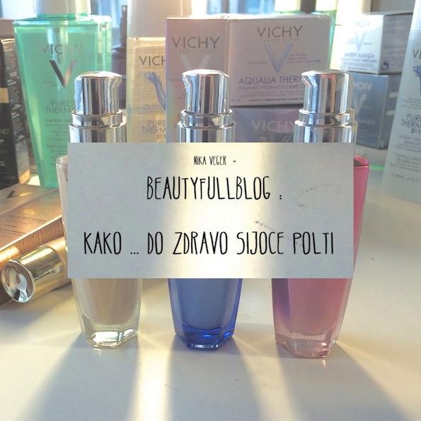 Beautyfullblog-kako-ustvarim-sveže-sijočo-polt 7